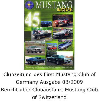 Clubzeitung des First Mustang Club of Germany Ausgabe 03/2009 Bericht über Clubausfahrt Mustang Club of Switzerland